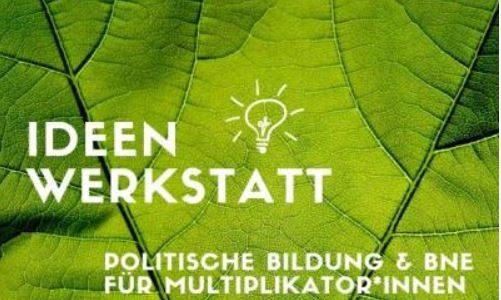 Ideenwerkstatt: Unsere Zukunft machen – nachhaltige Entwicklung mit Jugendlichen